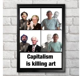 Capitalism is Killing Art Poster Print A3+ 13 x 19 in - 33 x 48 cm