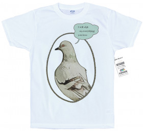 Pigeon Design T-Shirt - I'll sh*t on everything you love