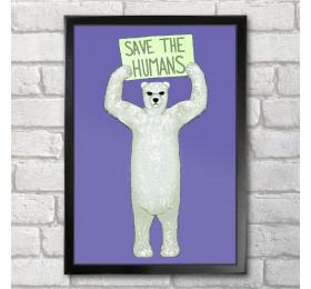 Save The Humans Poster Print A3+ 13 x 19 in - 33 x 48 cm Polar Bear